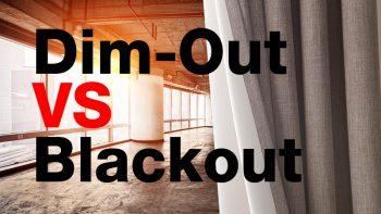 Dim-Out VS Blackout