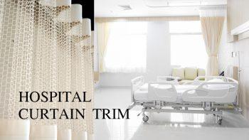 HOSPITAL CURTAIN TRIM จำเป็นอย่างไร ?