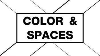 Color & Spaces